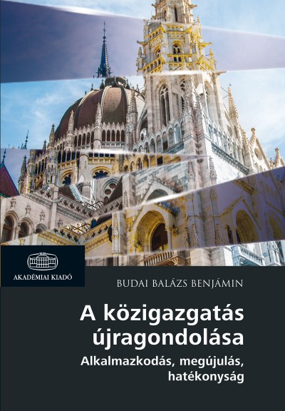 Budai Balázs Benjámin - A közigazgatás újragondolása