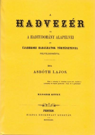 Asbóth Lajos - A hadvezér és a hadtudomány alapelvei az újabbkori hadjáratok történetével felvilágosítva - II.