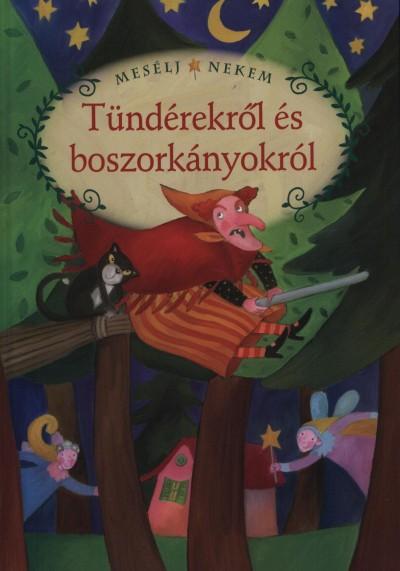 Luzsi Margó  (Szerk.) - Mesélj nekem tündérekről és boszorkányokról
