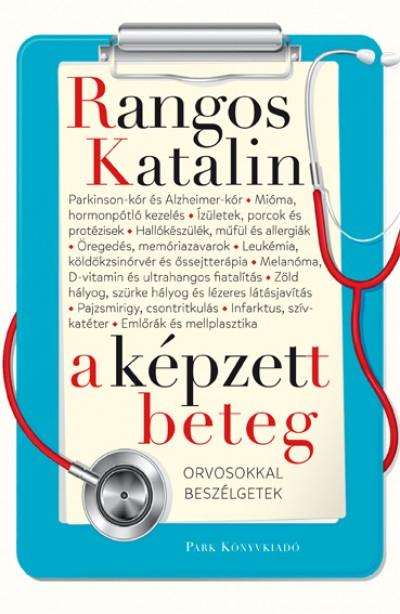 Rangos Katalin - A képzett beteg