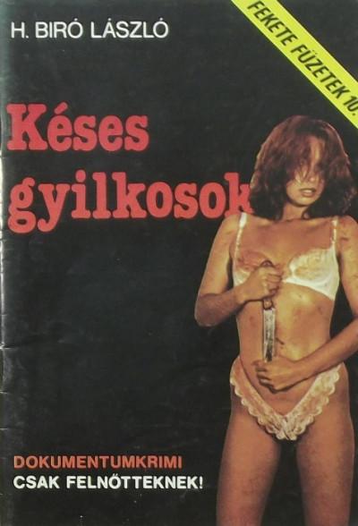 H. Bíró László - Késes gyilkosok