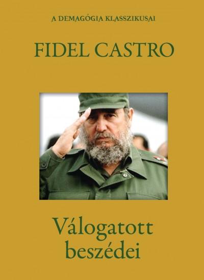 - Fidel Castro válogatott beszédei