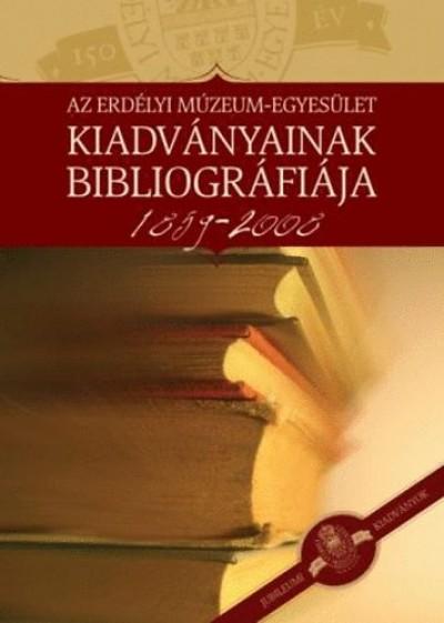 Újvári Mária  (Szerk.) - Az Erdélyi Múzeum-Egyesület kiadványainak bibliográfiája 1859-2008