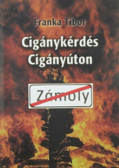 Franka Tibor - Cigánykérdés cigányúton