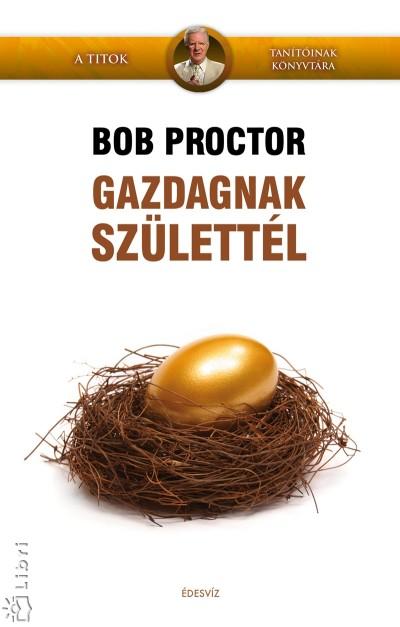 Bob Proctor - Gazdagnak születtél