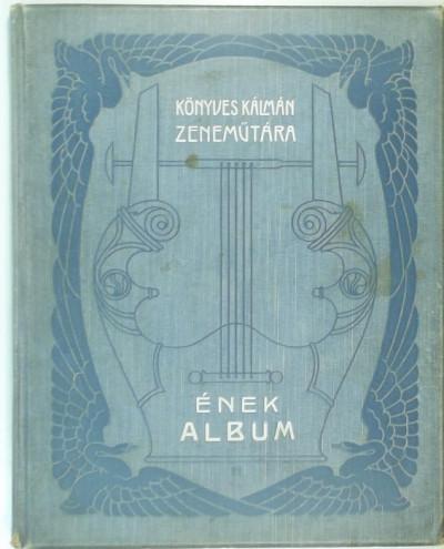 Huber Sándor  (Szerk.) - Ének-album