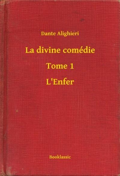 Alighieri Dante - La divine comédie - Tome 1 - L'Enfer