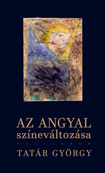 Tatár György - Az angyal színeváltozása