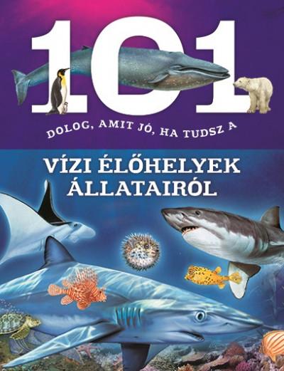 Niko Domínguez - 101 dolog, amit jó, ha tudsz a vízi élőhelyek állatairól
