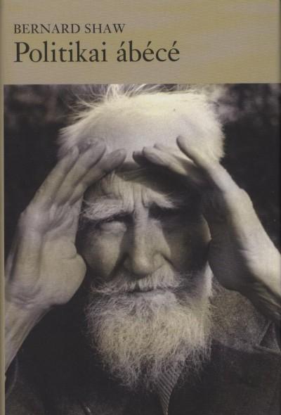 Bernard Shaw - Politikai ábécé