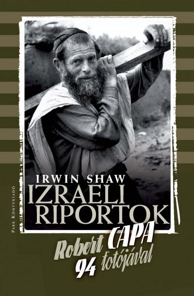 Robert Capa - Irwin Shaw - IZRAELI RIPORTOK - KEMÉNYTÁBLÁS