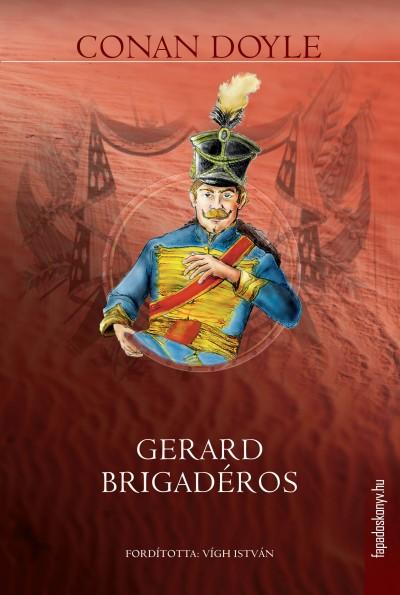 Sir Arthur Conan Doyle - Gerard brigadéros