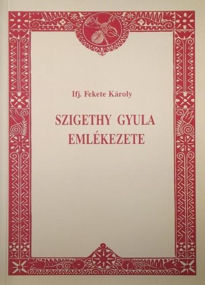Ifj. Fekete Károly - Szigethy Gyula emlékezete