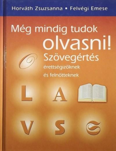 Felvégi Emese - Horváth Zsuzsanna - Még mindig tudok olvasni!