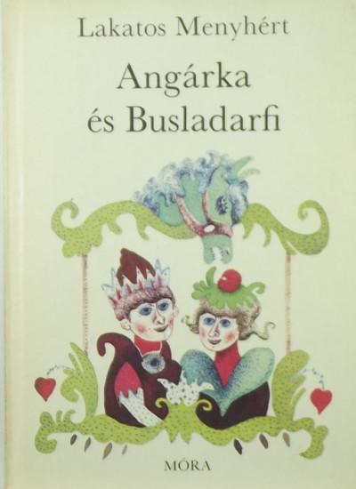 Lakatos Menyhért - Angárka és Busladarfi