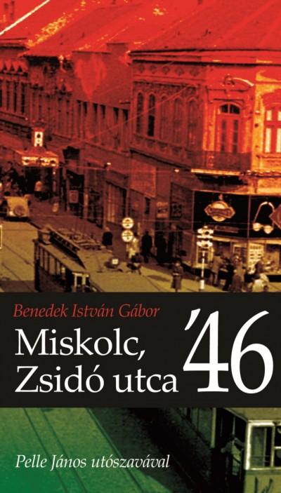 Benedek István Gábor - Miskolc, Zsidó utca '46