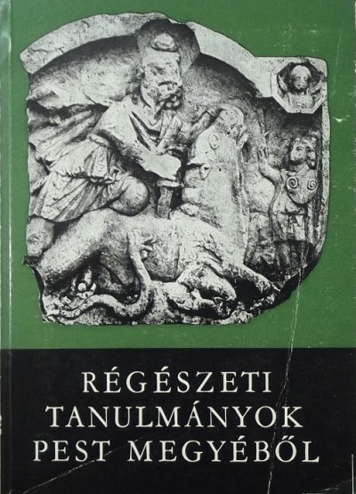 Ikvai Nándor  (Szerk.) - Régészeti tanulmányok Pest megyéből 9.