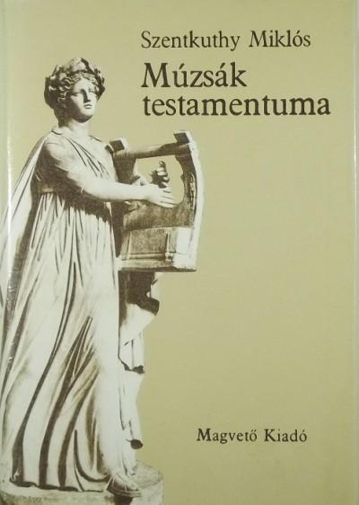 Szentkuthy Miklós - Múzsák testamentuma