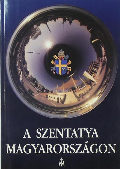 - A Szentatya Magyarországon