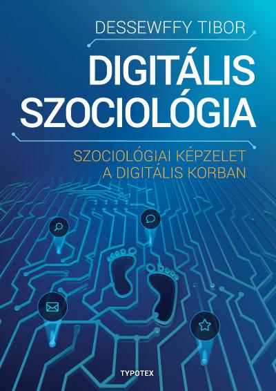 Dessewffy Tibor - Digitális szociológia
