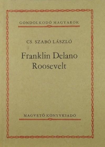 Cs. Szabó László - Franklin Delano Roosevelt