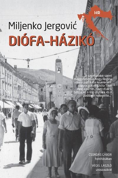 Miljenko Jergovic - Diófa-házikó