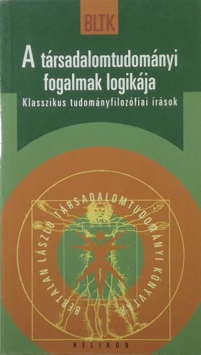 Bertalan László  (Vál.) - A társadalomtudományi fogalmak logikája
