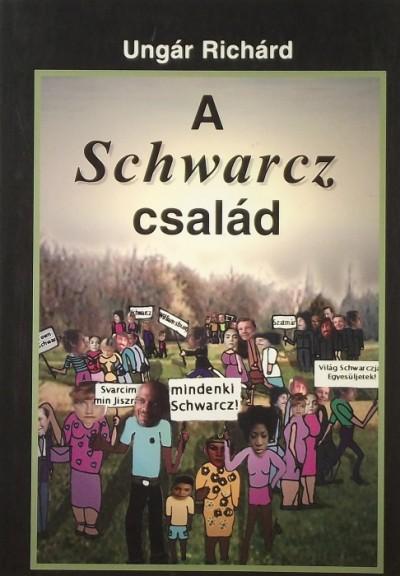 Ungár Richárd - A Schwarcz család