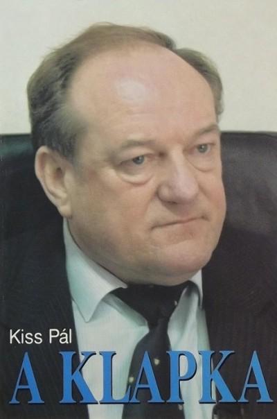 Kiss Pál - A Klapka (DEDIKÁLT)