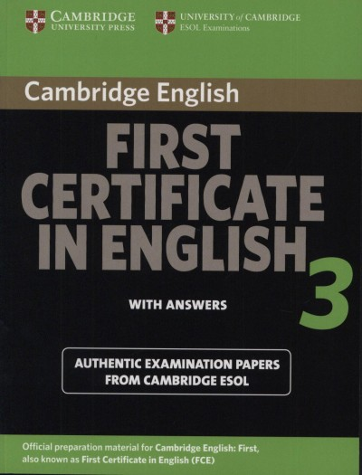 - Cambridge First Certificate in English 3