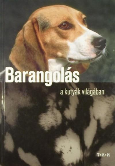 Pozdora Zsuzsa  (Szerk.) - Barangolás a kutyák világában
