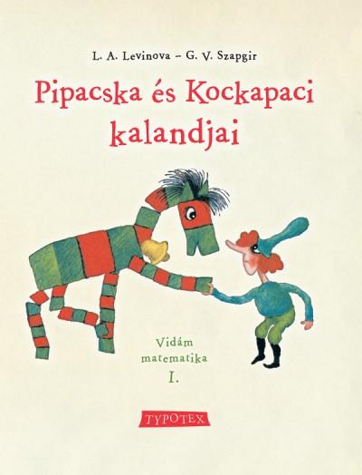 L.A. Levinova - G.V. Szapgir - Pipacska és Kockapaci kalandjai