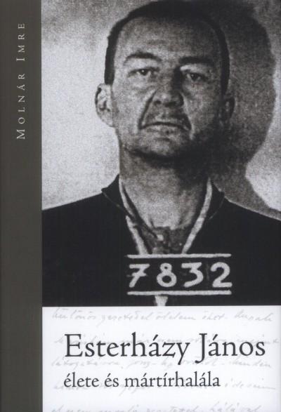Molnár Imre - Esterházy János élete és mártírhalála