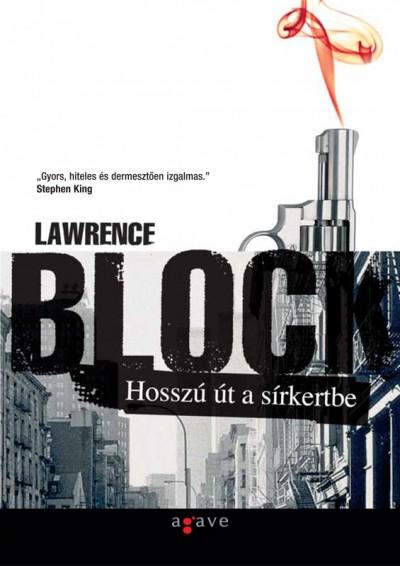 Lawrence Block - Hosszú út a sírkertbe