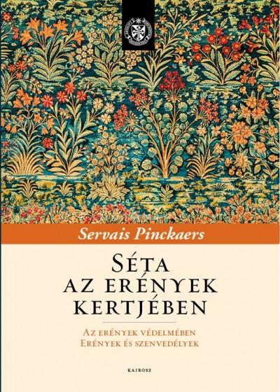 Servais Pinckaers - Séta az erények kertjében