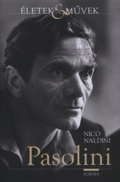 Nico Naldini - Pasolini élete