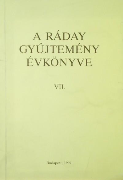 Benda Kálmán  (Szerk.) - Szabó András  (Szerk.) - A Ráday gyűjtemény évkönyve VII.
