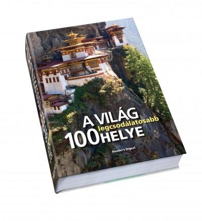 Dibás Gabriella  (Szerk.) - A világ 100 legcsodálatosabb helye