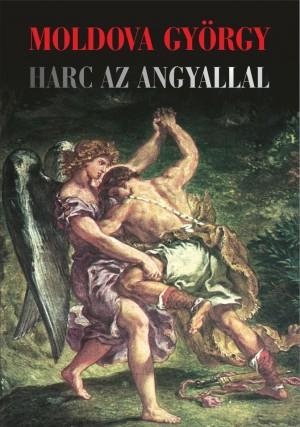 Moldova Gy�rgy - Harc az angyallal