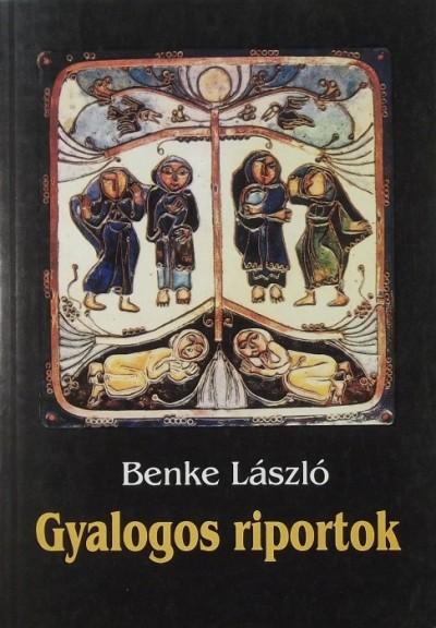Benke László - Gyalogos riportok