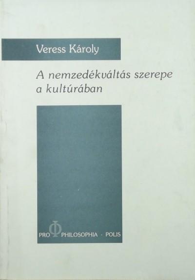 Veress Károly - A nemzedékváltás szerepe a kultúrában