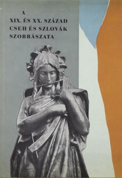 - A XIX. és XX. század cseh és szlovák szobrászata