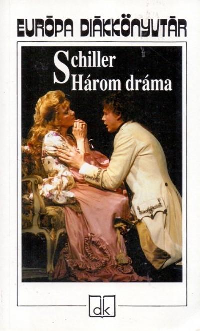 Friedrich Schiller - Három dráma
