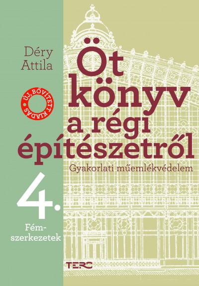 Déry Attila - Öt könyv a régi építészetről 4. - Fémszerkezetek