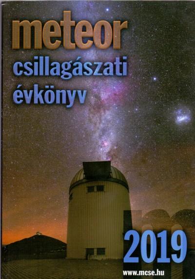 Benkő József  (Szerk.) - Mizser Attila  (Szerk.) - Meteor Csillagászati Évkönyv 2019