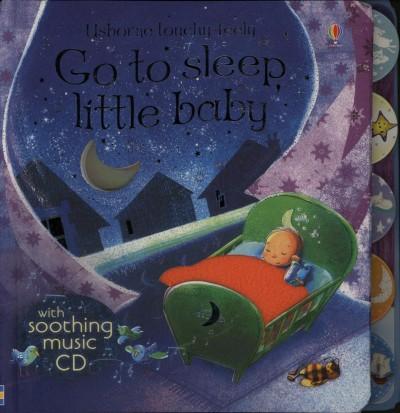 - Go To Sleep Little Baby