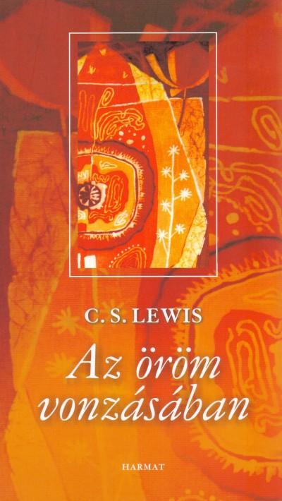 C. S. Lewis - Az öröm vonzásában