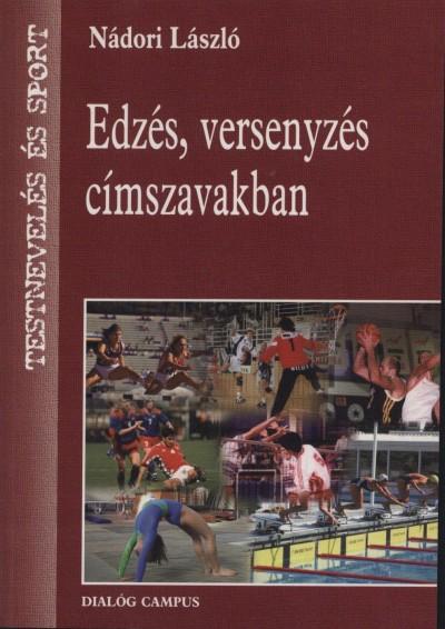 Nádori László - Edzés, versenyzés címszavakban