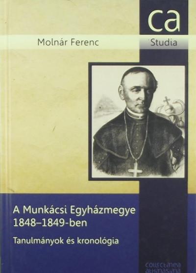 Molnár Ferenc - A Munkácsi Görögkatolikus Egyházmegye 1848-1849-ben