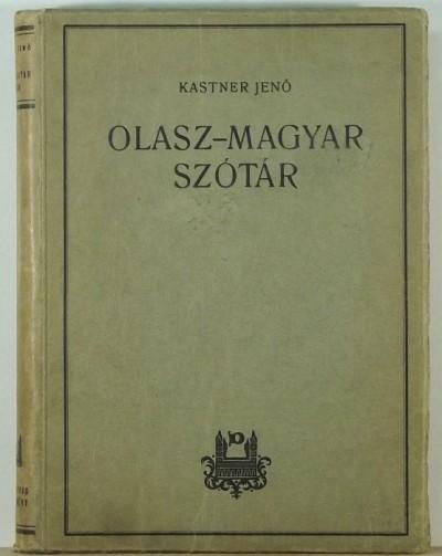 Kastner Jenő  (Szerk.) - Olasz-magyar szótár